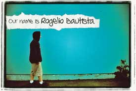 Our Name is Rogelio Bautista